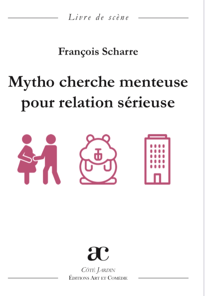 Mytho Cherche Menteuse Pour Relation Serieuse Francois Scharre Theatre